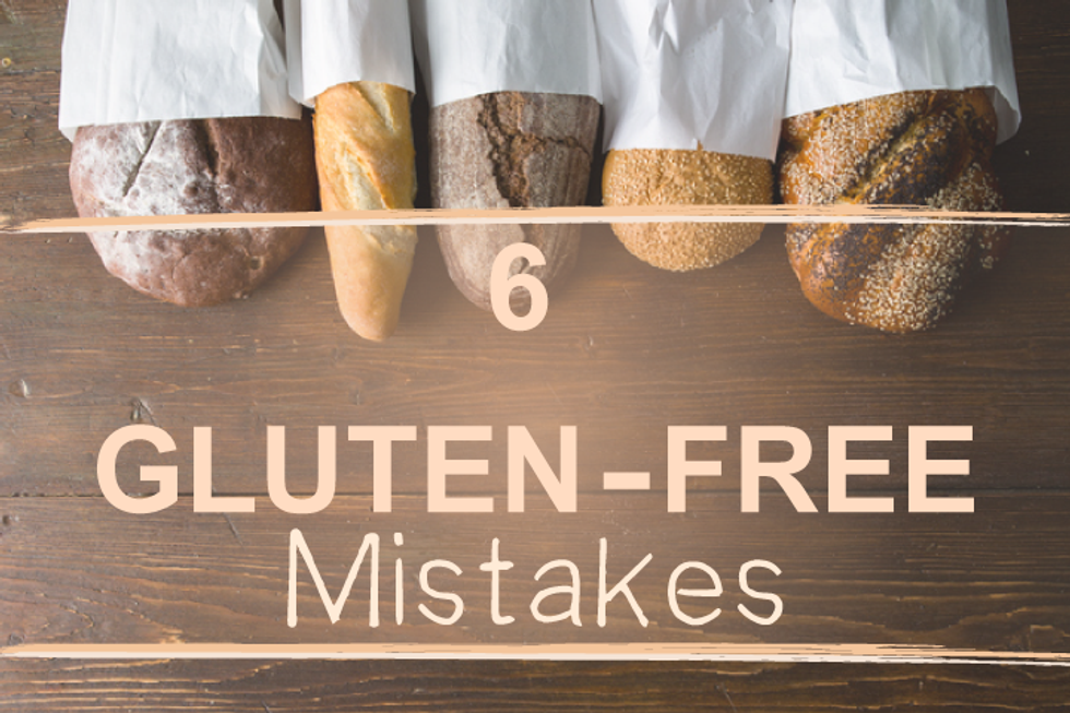 6 Mistakes You're Making on a Gluten-Free Diet