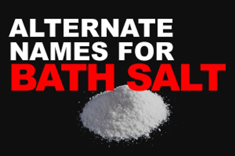 "Alternate Names for the ""Bath Salt"" Drug"