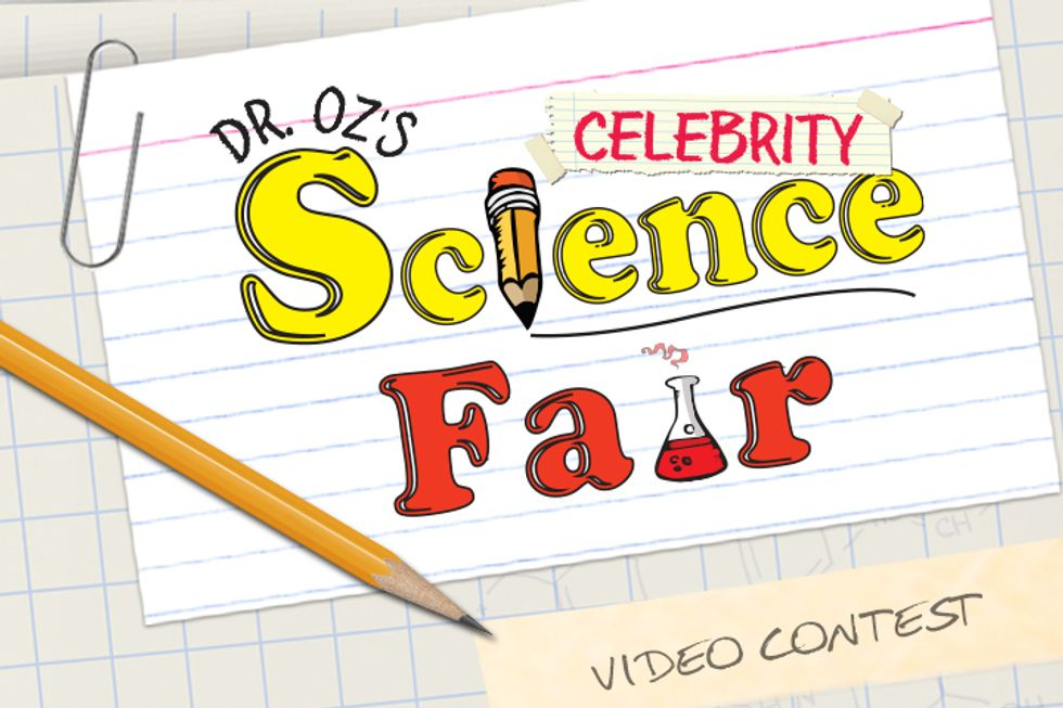 The Dr. Oz Celebrity Science Fair Video Contest