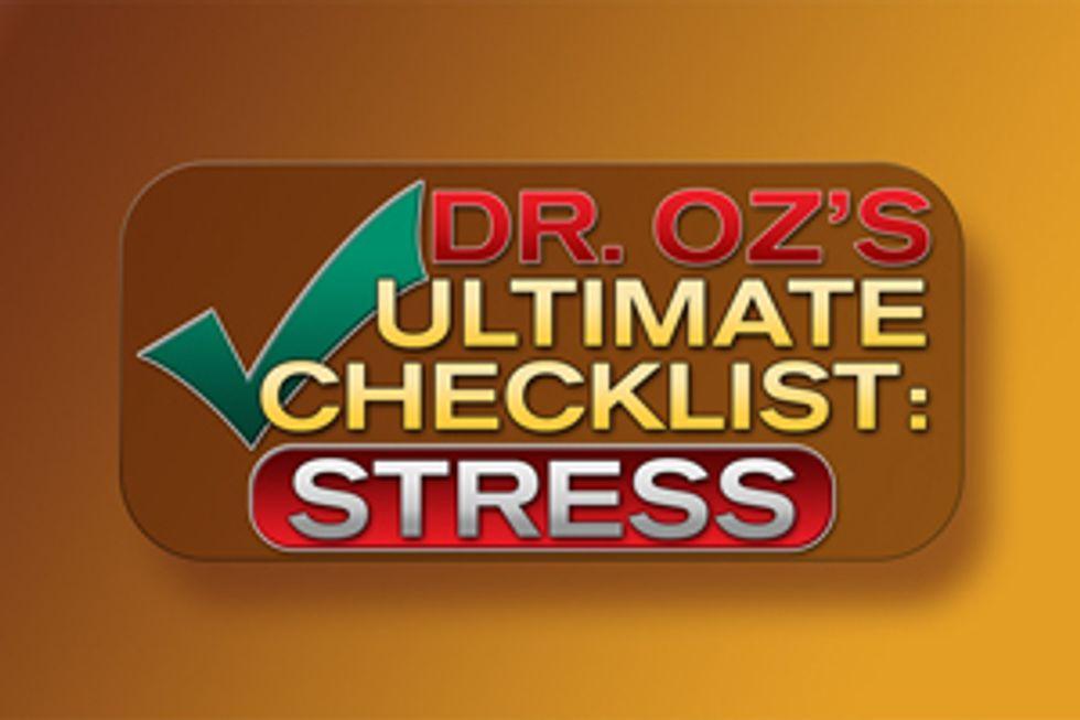 Dr. Oz's Ultimate Stress Checklist