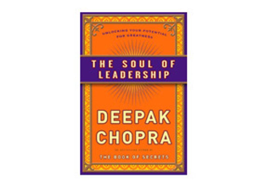 Deepak Chopra: The Soul of Leadership