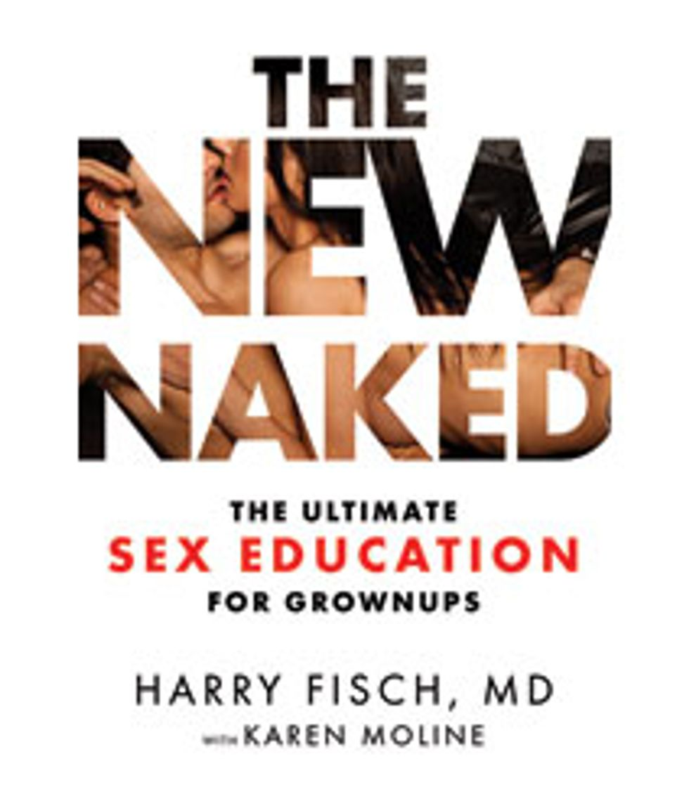 The New Naked: The Ultimate Sex Education for Grownups